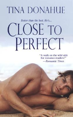 Close to Perfect by Tina Donahue
