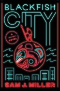 https://www.goodreads.com/book/show/35068768-blackfish-city?from_search=true