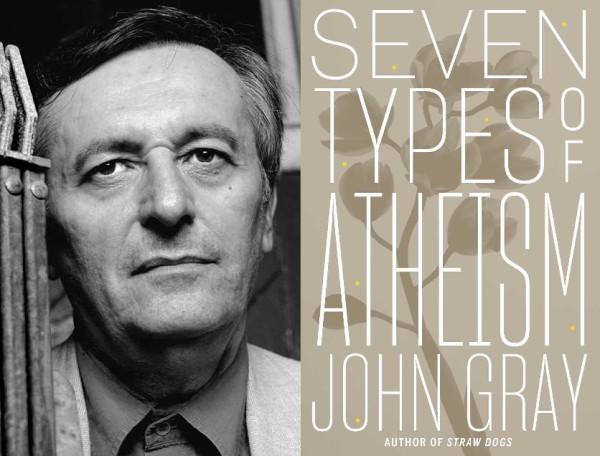what makes a true atheist pw talks to john gray